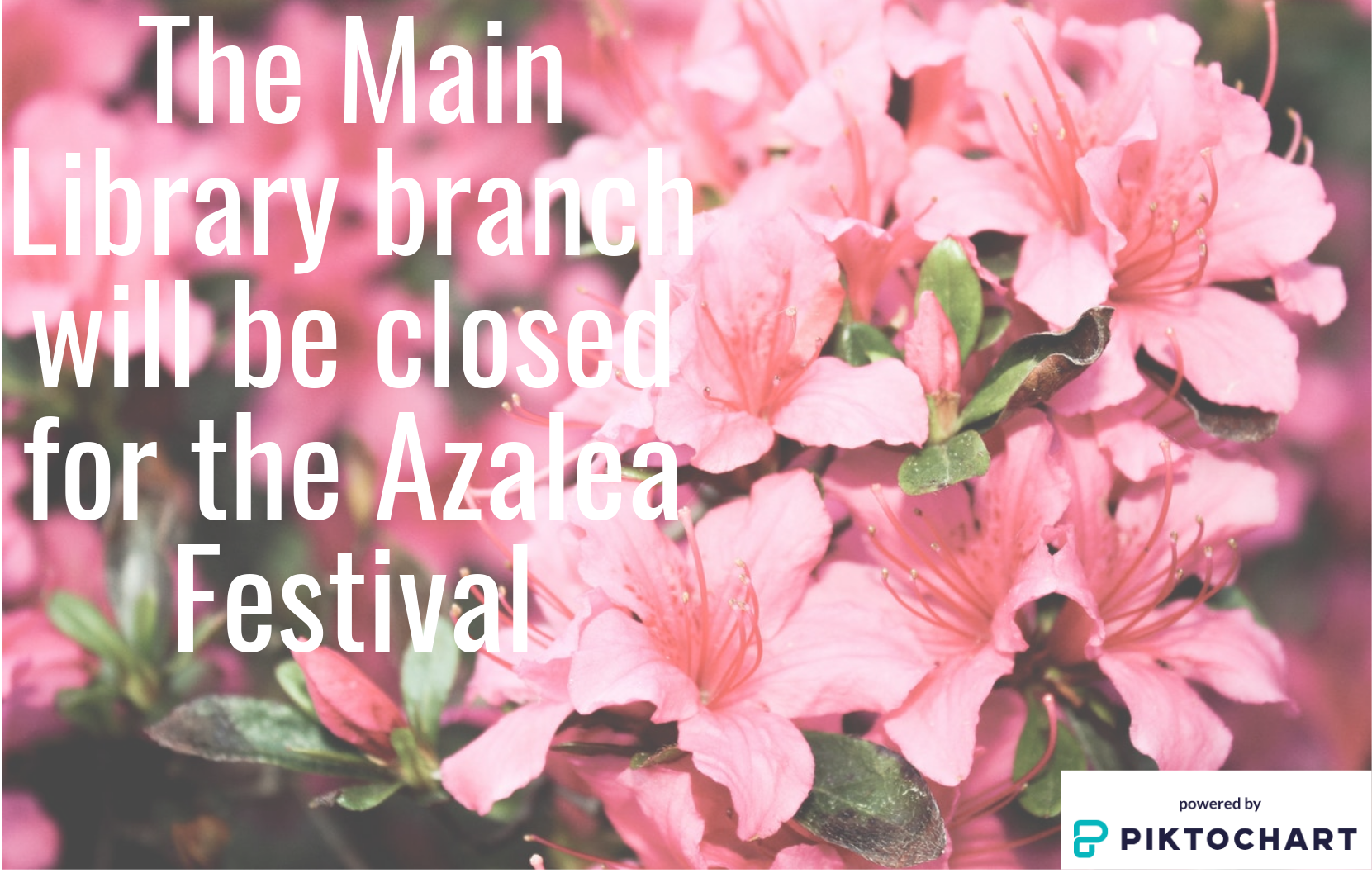 Main Library Closed: Azalea Festival 2019