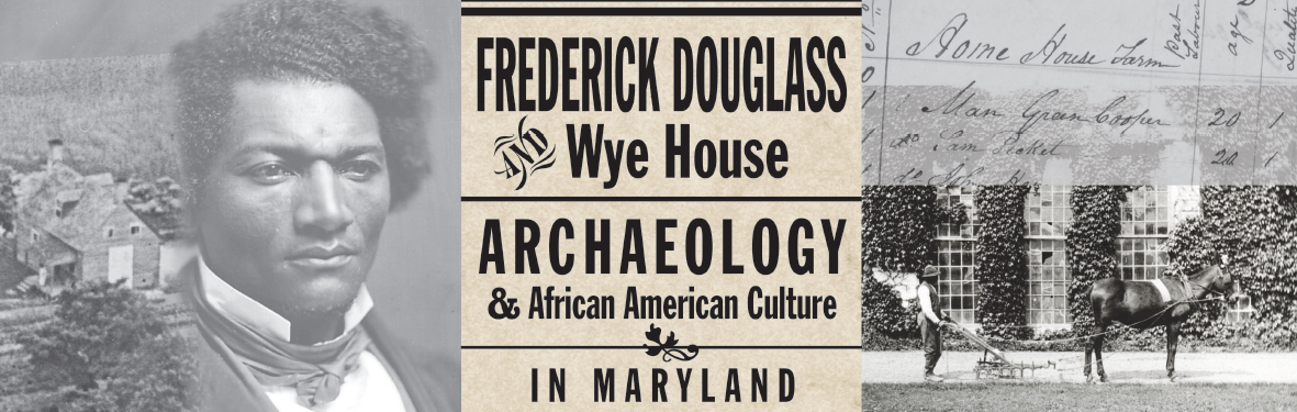 Gallery Exhibit: Frederick Douglass and Wye House
