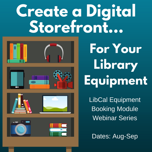 Create a Digital Storefront...with LibCal Equipment Bookings