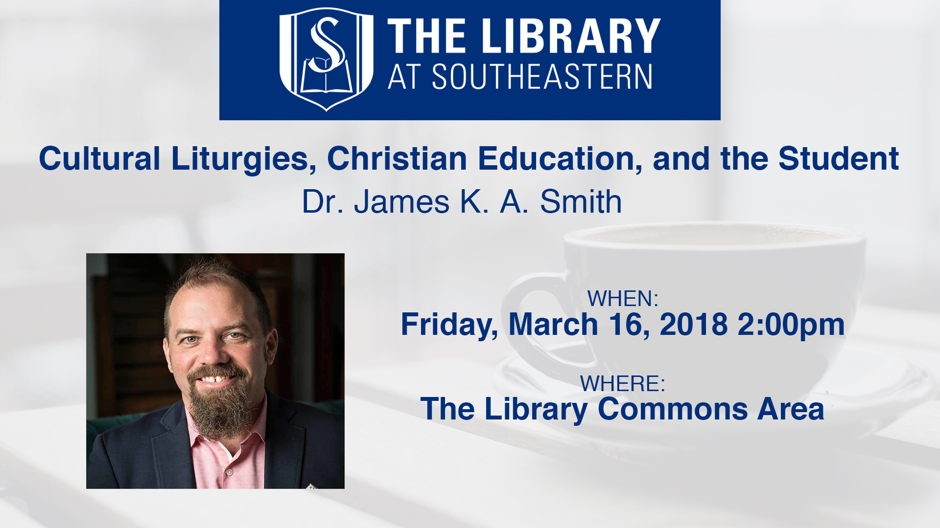 Library Talk: James K. A. Smith—Cultural Liturgies, Christian Education, and the Student