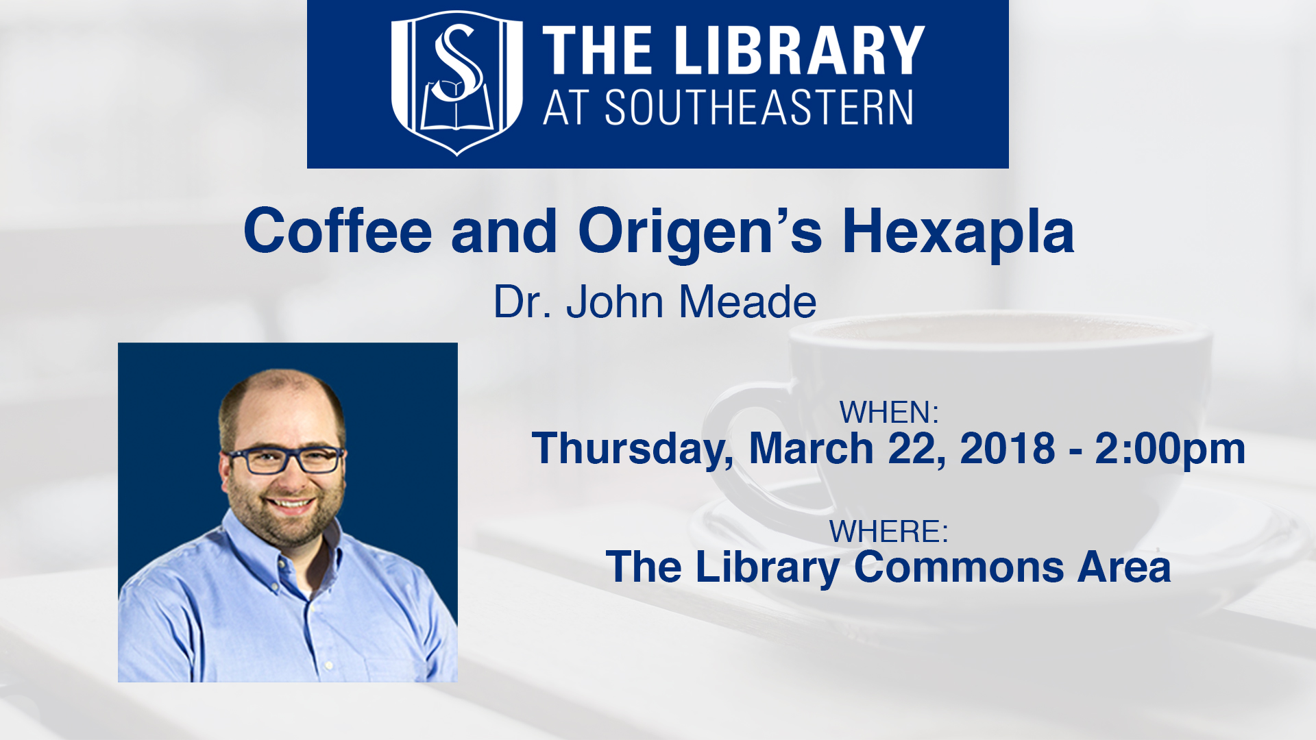 Coffee and Origen's Hexapla with Dr. John Meade