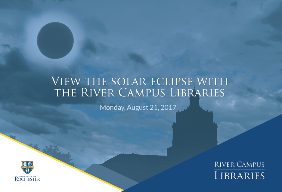 View the Solar Eclipse with the River Campus Libraries