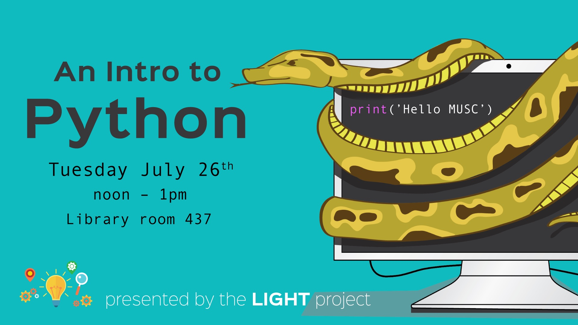 Intro to Python: Presented by MUSC Library's LIGHT(Libraries investigating gadgets and health technologies) Project