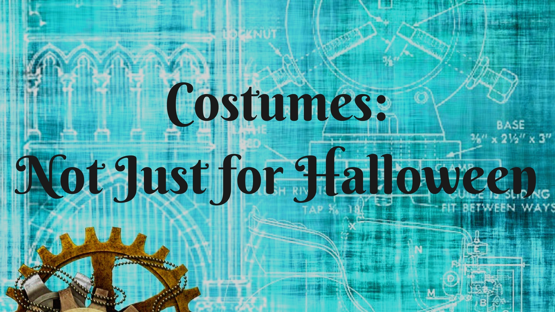 Costumes: Not Just for Halloween