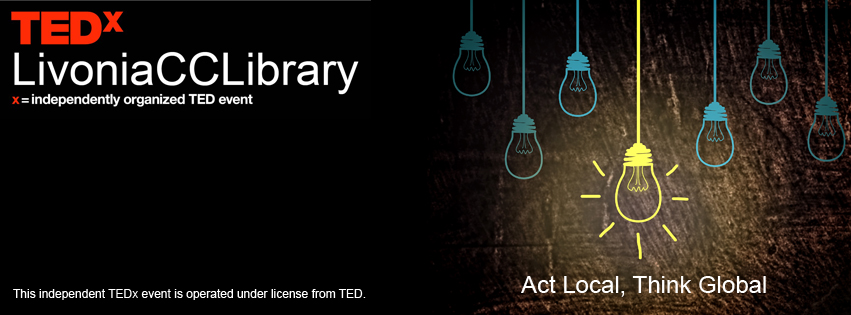 TEDxLivoniaCCLIbrary: Act Local, Think Global