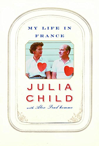 """My Life in France"" by Julia Child Book Discussion"