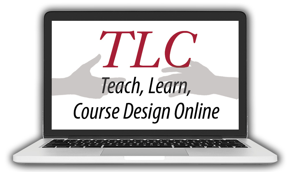 Teach, Learn, Course Design Online (TLC): August 6 - August 20, 2018 (2-Week Online Course)