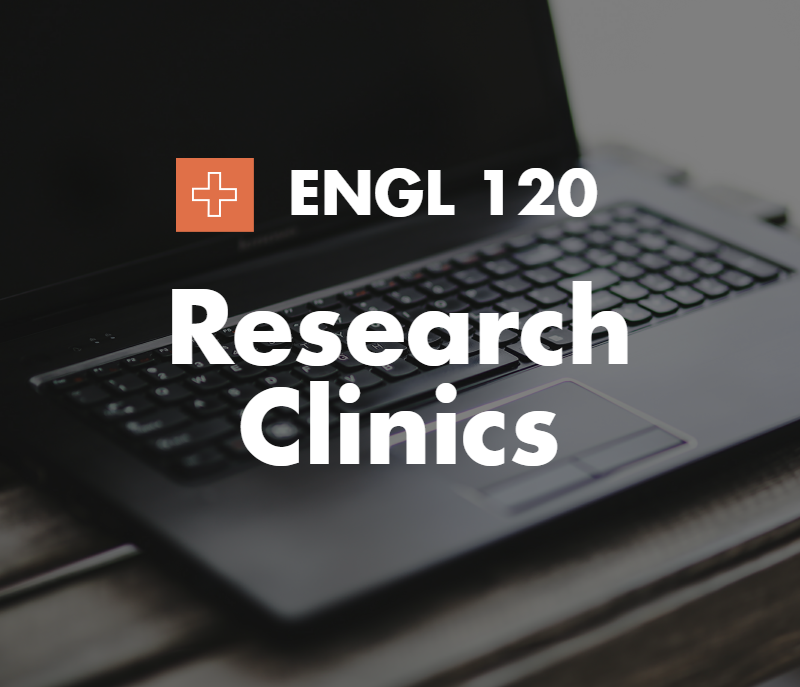ENGL 120 Research Clinics