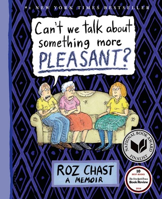 Brown Bag Book Discussion Group reads Can't We Talk About Something More Pleasant by Roz Chast