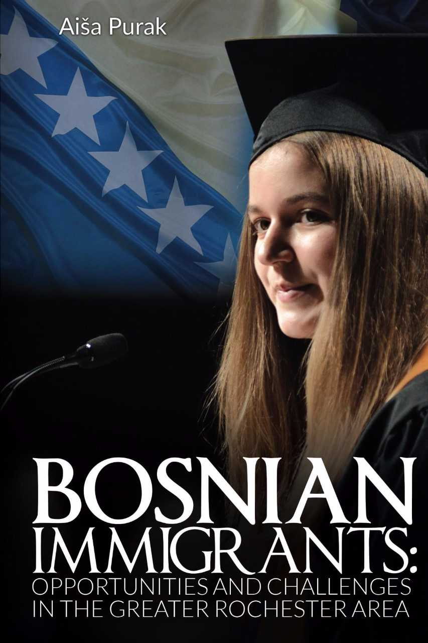 BOSNIAN IMMIGRANTS: OPPORTUNITIES AND CHALLENGES
