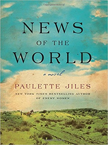 Read the Book—Join the Discussion! NEWS OF THE WORLD, a novel by Paulette Jiles