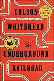BSI: THE UNDERGROUND RAILROAD, a novel by Colson Whitehead