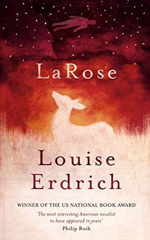 Read the Book—Join the Discussion! LaRose, a novel by Louise Erdrich
