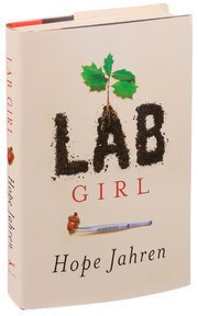 Read the Book—Join the Discussion! LAB GIRL, A MEMOIR by Hope Jahren