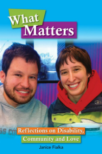 What Matters: Reflections on Disability, Community and Love: A Book Conversation with Janice Fialka