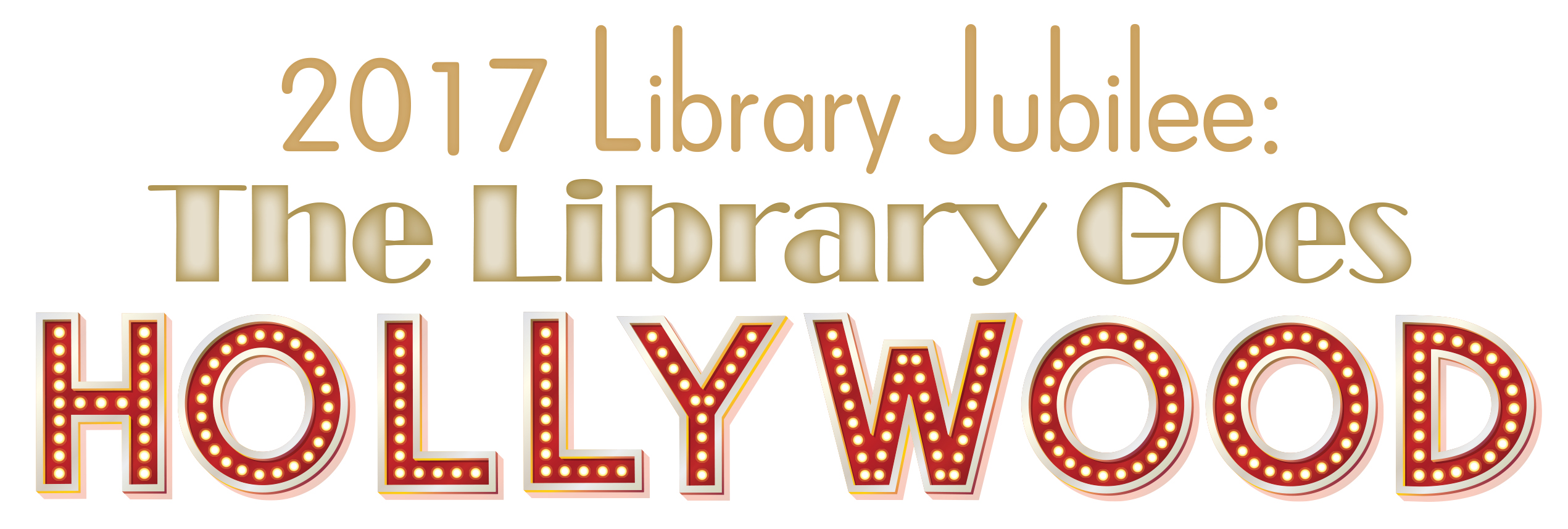 2017 Library Jubilee: The Library Goes Hollywood