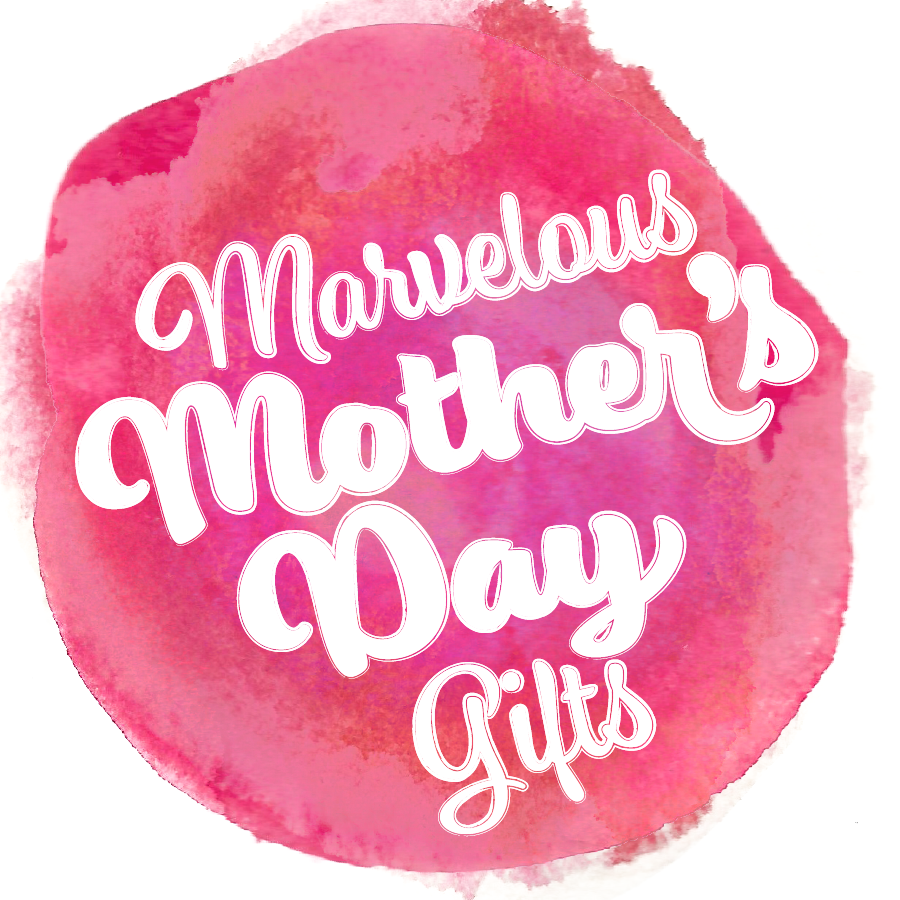 Marvelous Mother's Day Gifts
