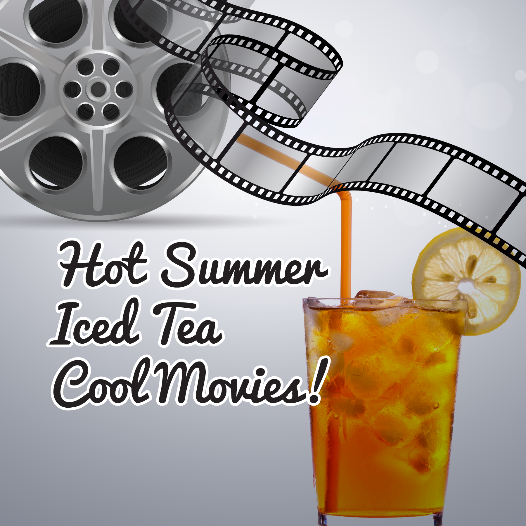 Hot Summer, Iced Tea, and a Cool Movie