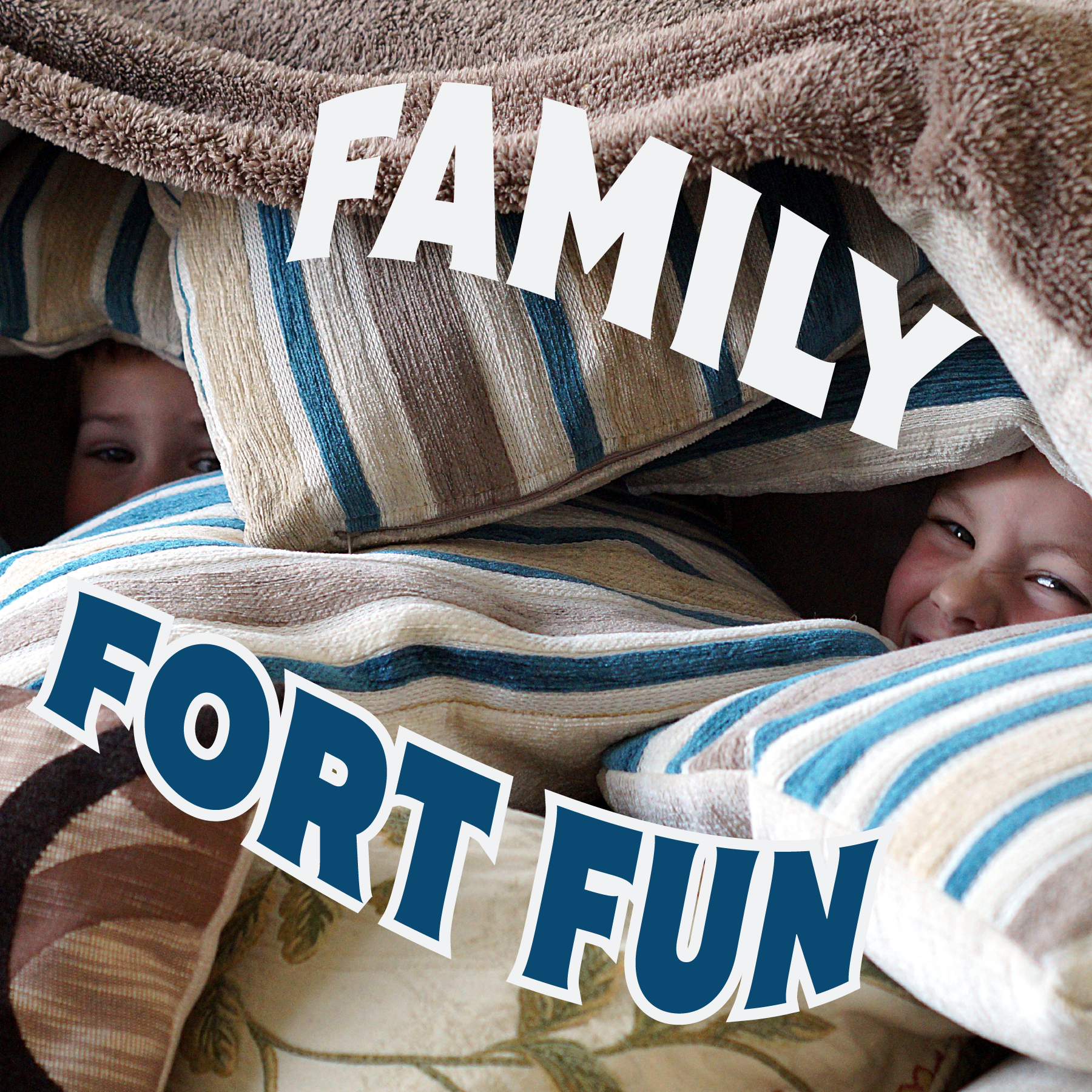 Family Fort Fun!