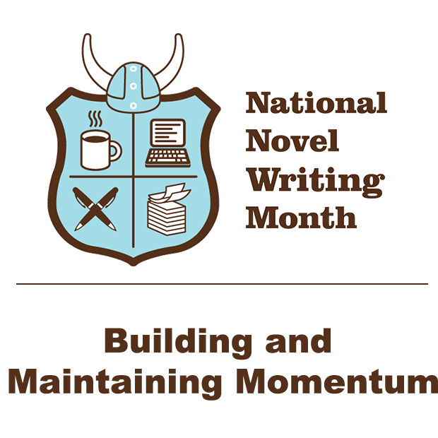 Creative Writing: Building and Maintaining Momentum
