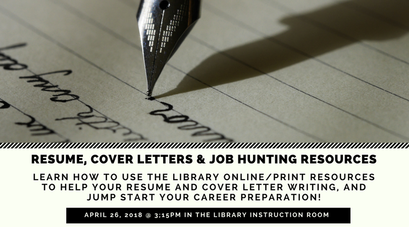 Resumes, Cover Letters, Job Hunting Resources @ the Library