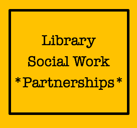Building Public Library/Social Work Partnerships:  Three Success Stories
