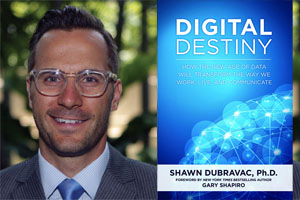 """Digital Destiny"" by Shawn DuBravac"