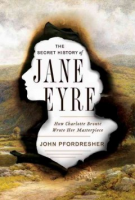 """The Secret History of Jane Eyre"" by John Pfordresher"