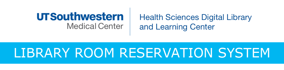 University of Texas Southwestern Health Sciences Digital Library and Learning Center Library Room Reservation System