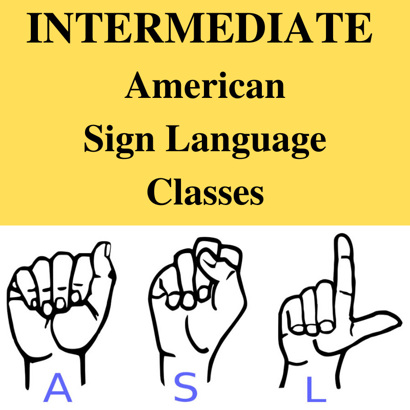 POSTPONED: Intermediate American Sign Language