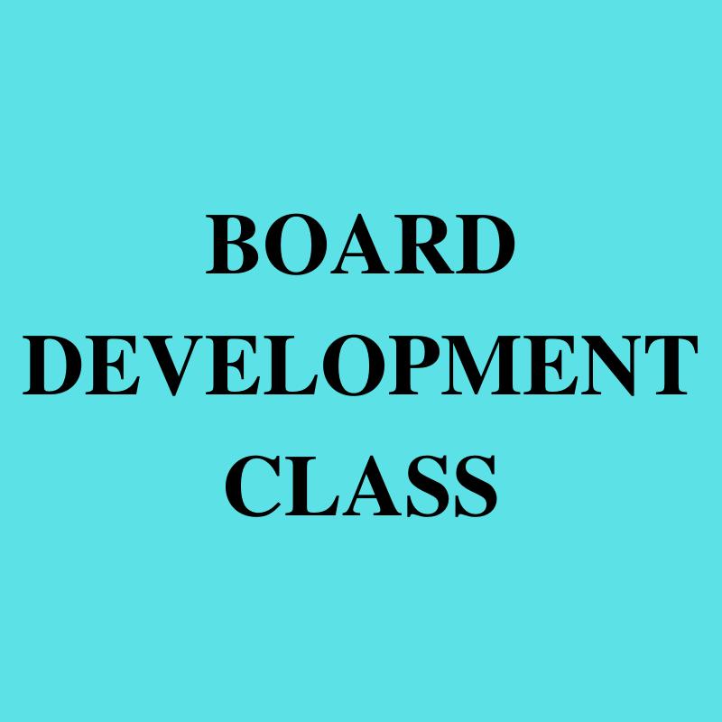 POSTPONED: Board Development (Daytime Class)