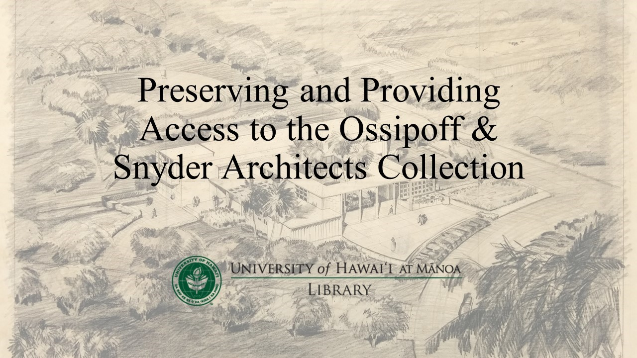 Preserving and Providing Access to the Ossipoff & Snyder Architects Collection