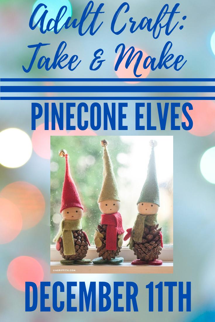 Adult Craft: Take & Make Pinecone Elves