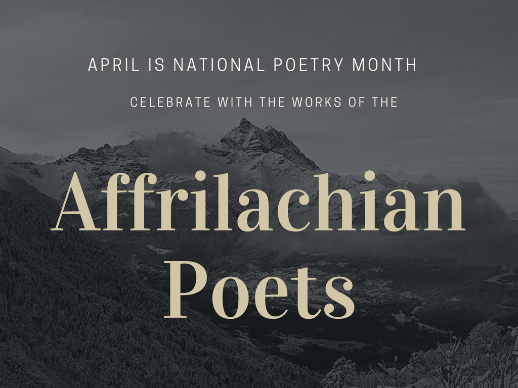 April Spotlight: Affrilachian Poets