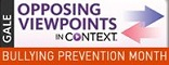 Bullying Prevention Month with Opposing Viewpoints in Context
