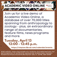 Academic Video Onlie demonstration Tuesday, April 13, 12:00 - 12:45 register online at clayton.libcal.com/calendar/events