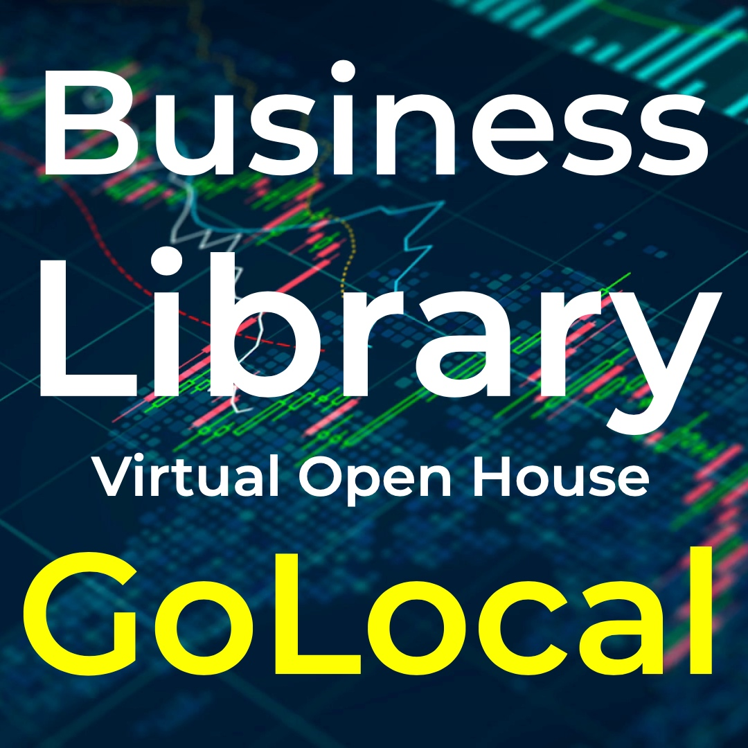 Business Library Virtual Open House Go Local edition written in white and yellow on dark blue background of financial graphs