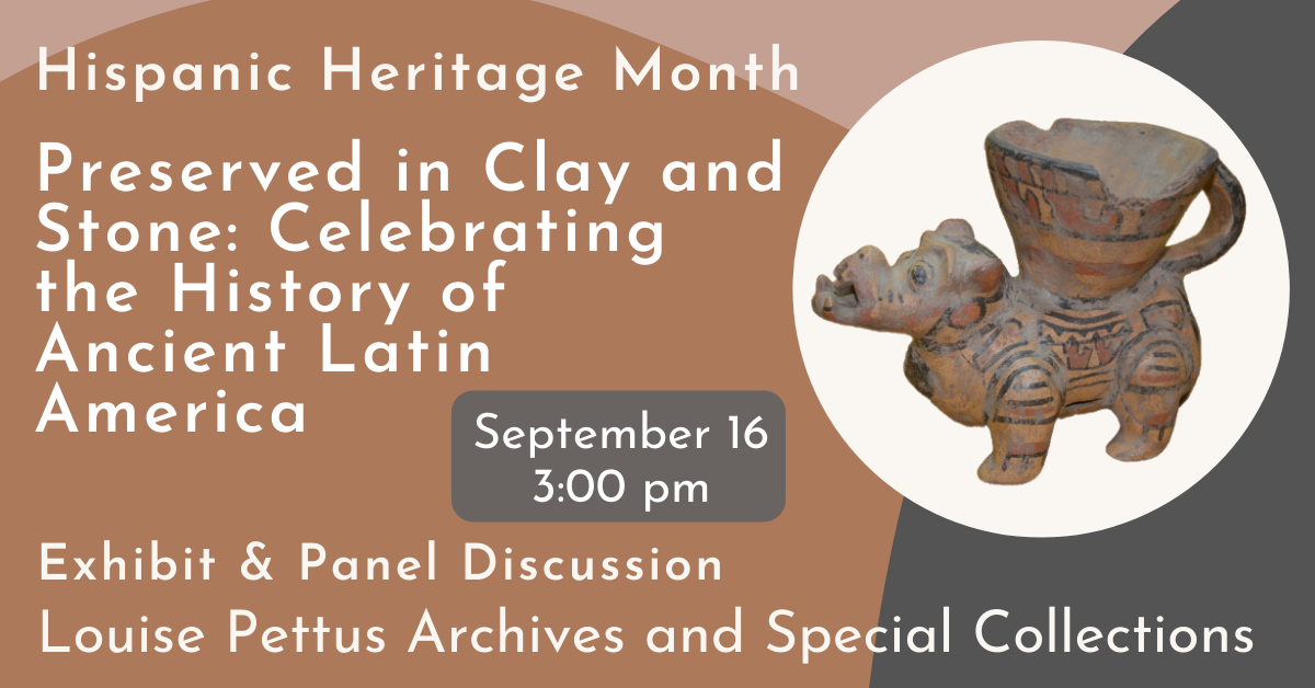 Preserved in Clay and Stone: Celebrating the History of Ancient Latin America (Global Cultural Event) Note: Attendee Limit