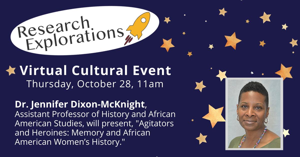 Research Explorations: Dr. Jennifer Dixon-McKnight (Virtual Cultural Event)