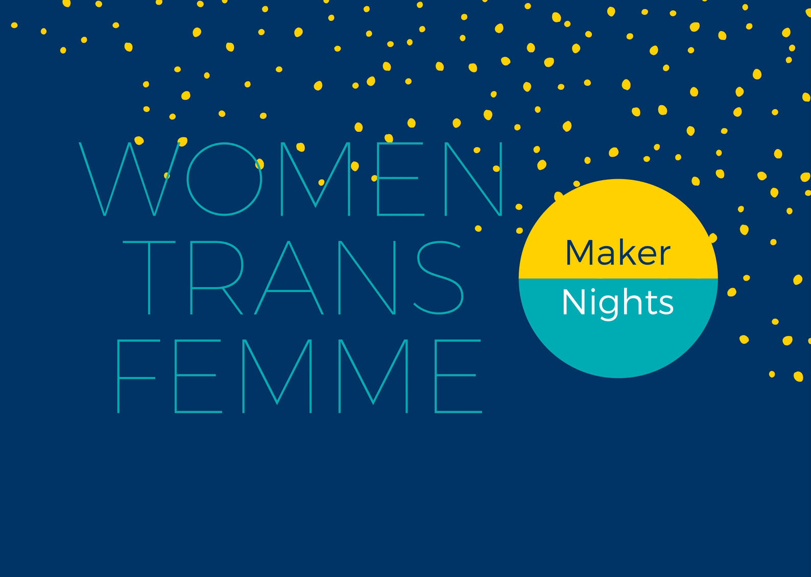 Women/Trans/Femme Maker Night