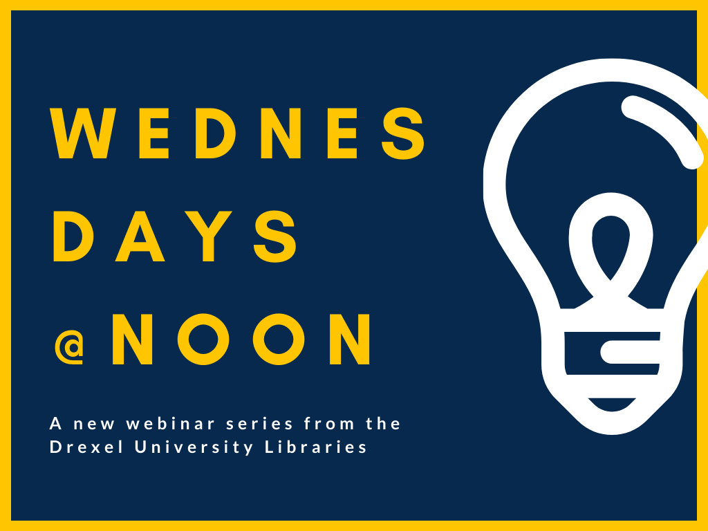 Wednesdays@Noon: Using the Drexel Archives' Online Collections Database