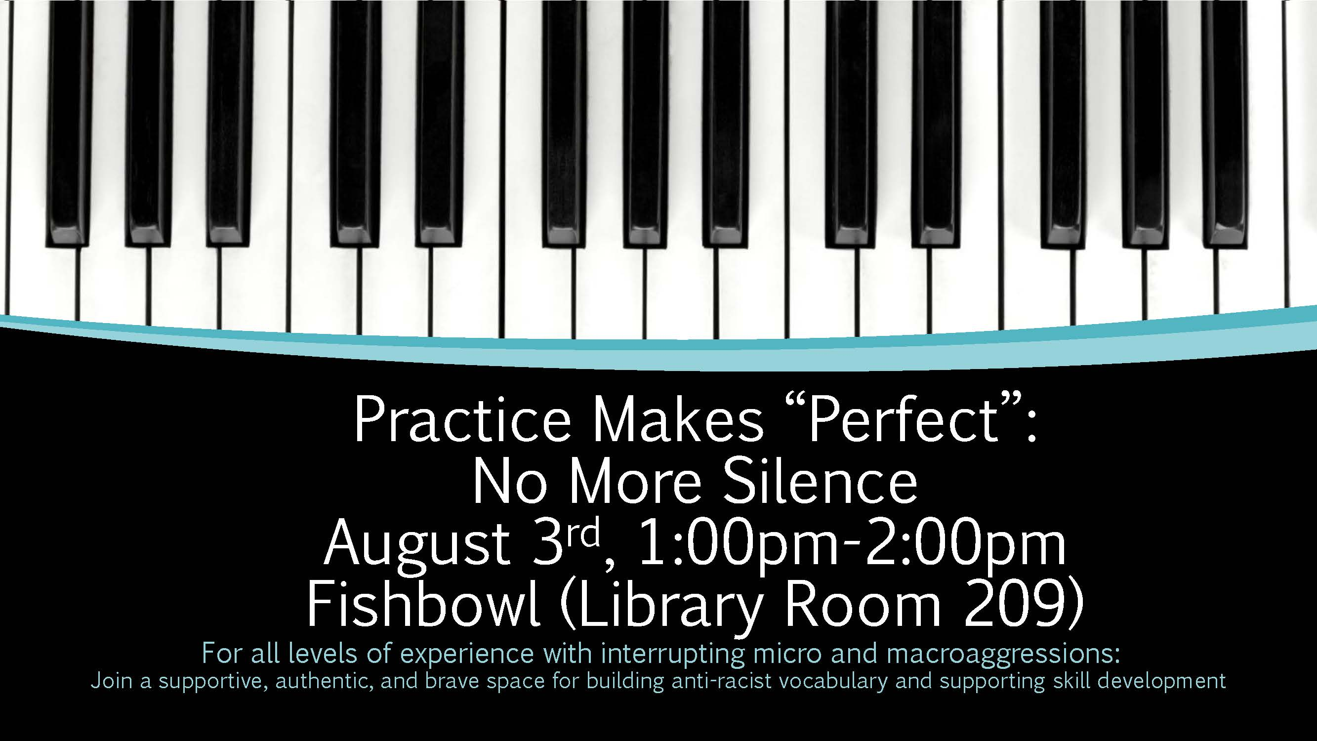 Practice Makes Perfect; No More Silence