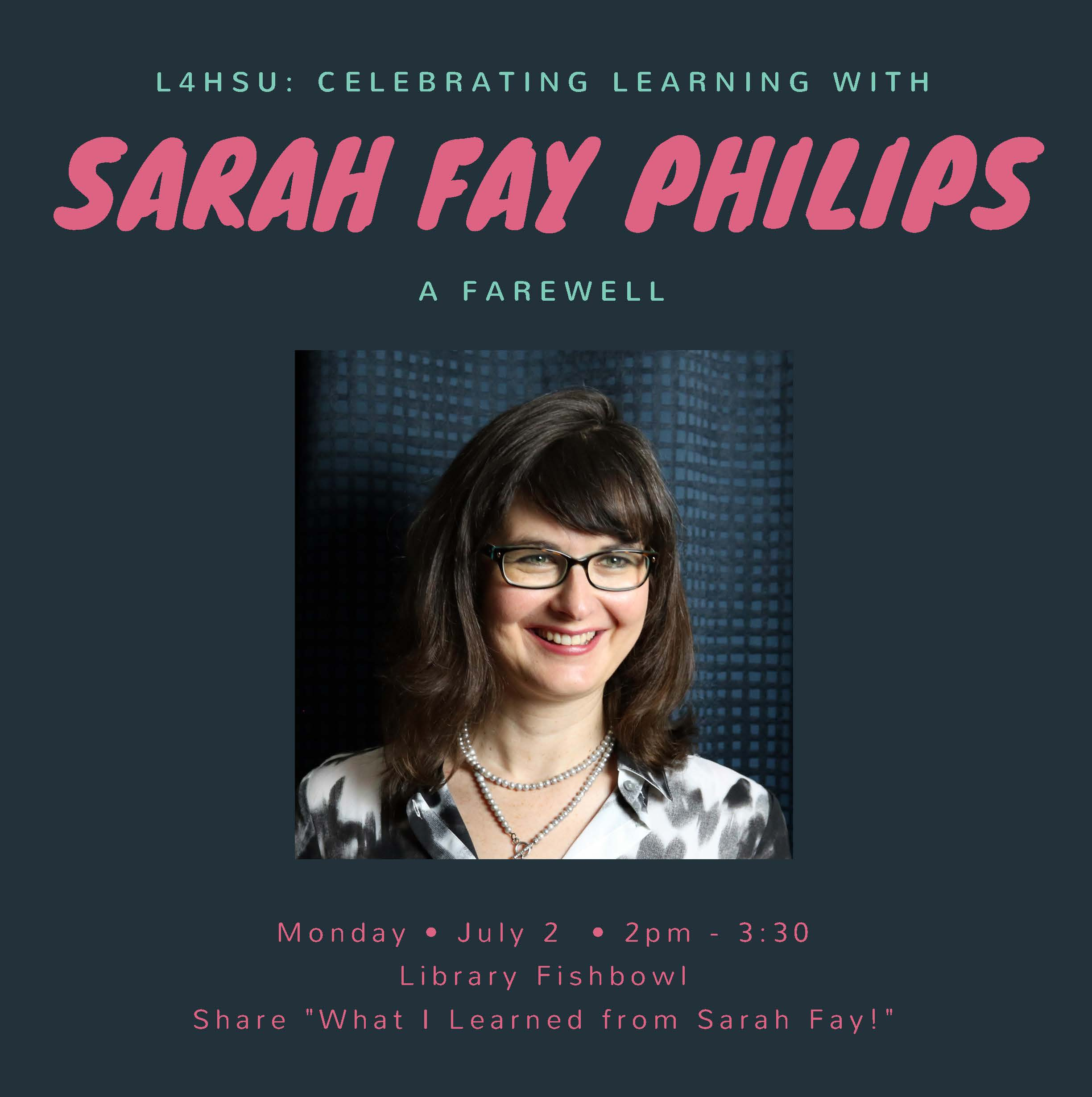 Celebrating Learning with Sarah Fay Philips: A Farewell