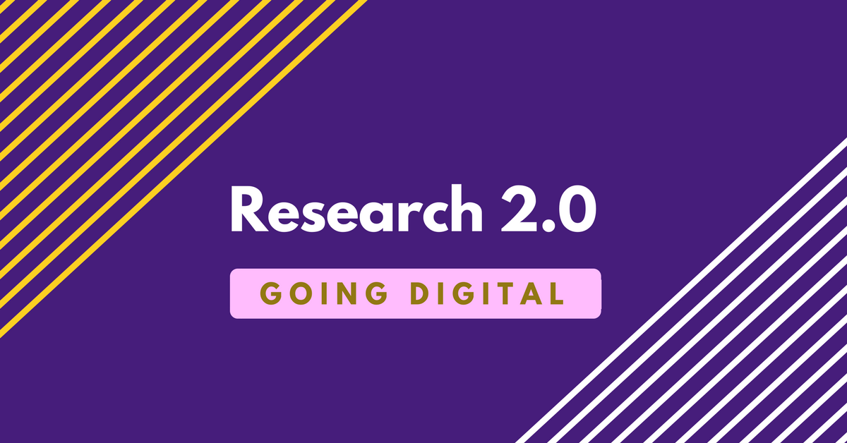 Research 2.0 -- Going Digital