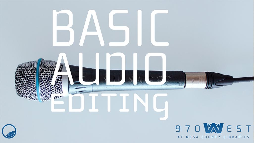Basic Audio Editing (Audio Class 3 of 4) - 970West Studio