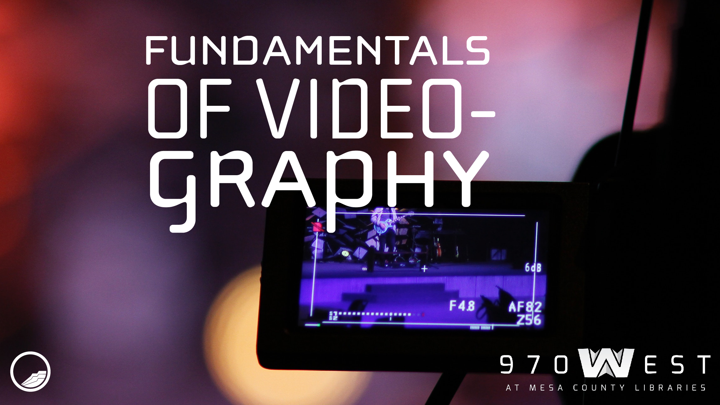 Fundamentals of Videography - 970West Studio