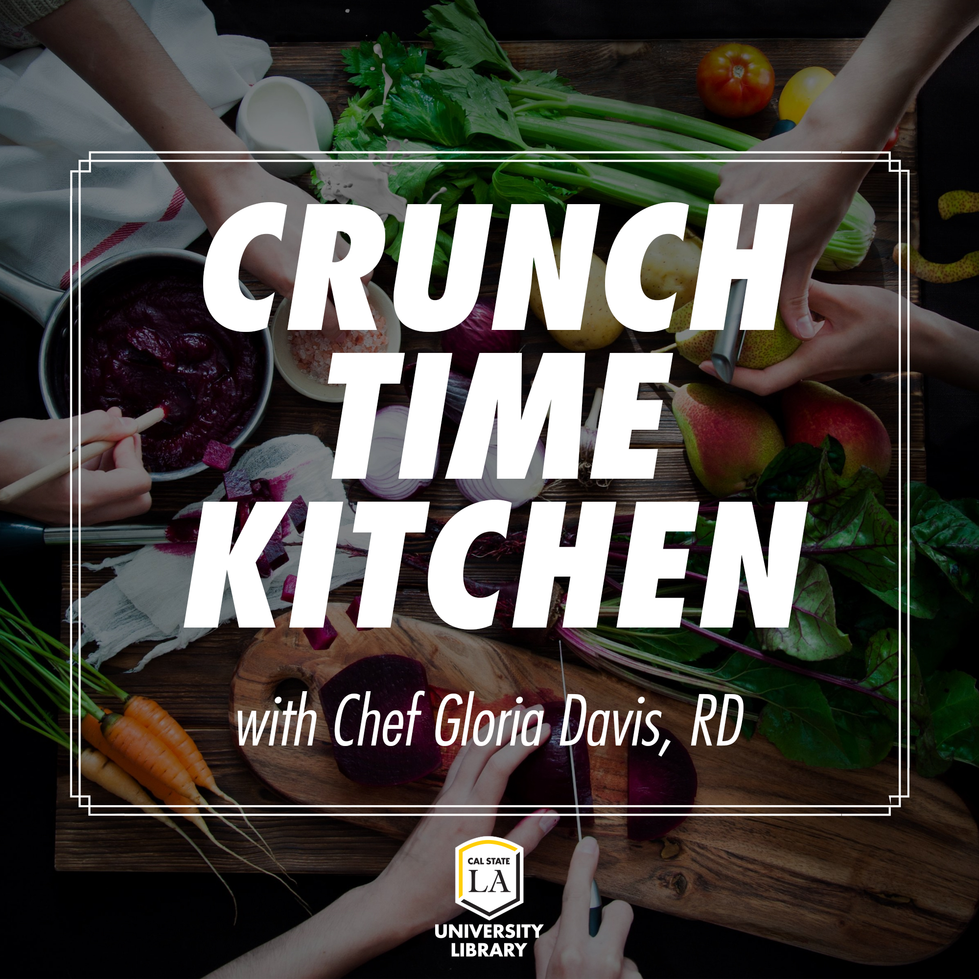 Crunch Time Kitchen with Chef Gloria Davis, RD