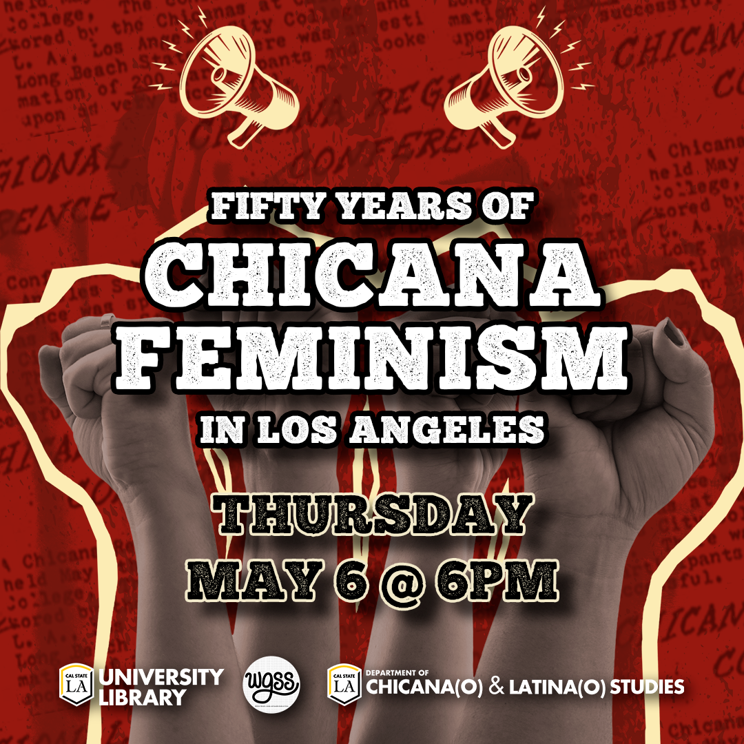 The Chicana Regional Conference of 1971: Fifty Years of Chicana Feminism in Los Angeles