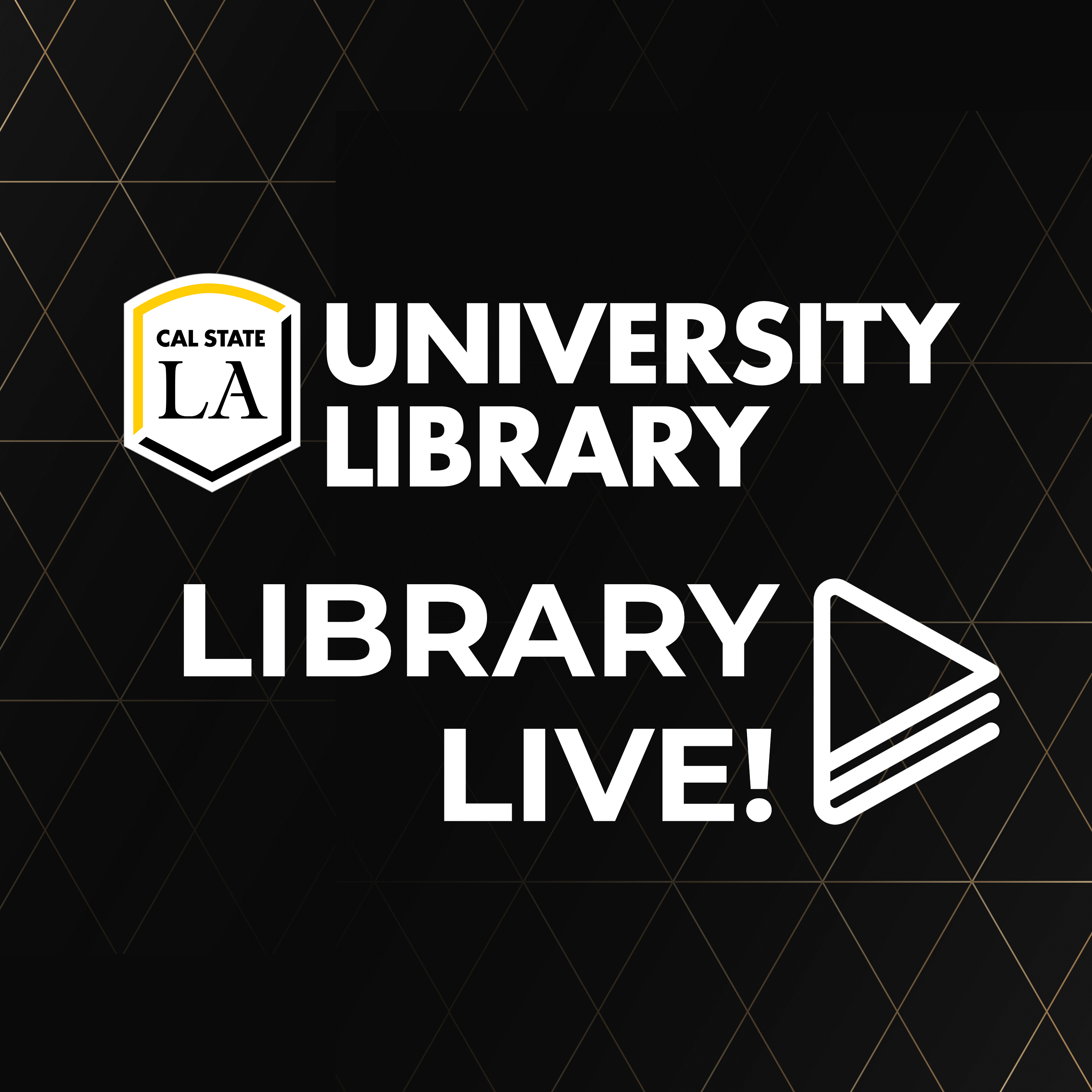 Library Live!: Academic Success Stories with Cal State LA Alumni