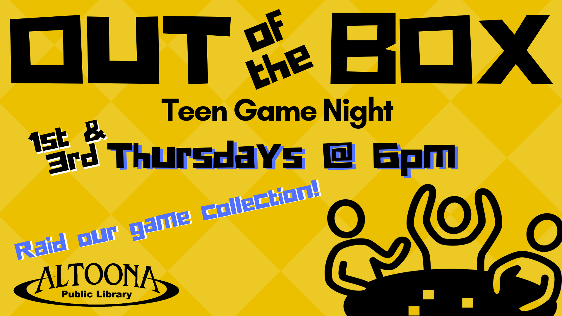 CANCELLED Out of the Box -- Teen Game Night